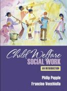Child Welfare: An Introduction - Popple, Philip R.; Vecchiolla, Francine