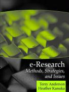 E-Research: Methods, Strategies, and Issues - Anderson, Terry; Kanuka, Heather