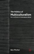 The Politics of Multiculturalism: Race and Racism in Contemporary Britain - Pitcher, Ben