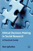 Ethical Decision Making in Social Resear: A Practical Guide - Iphofen, Ron