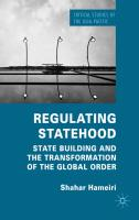 Regulating Statehood: State Building and the Transformation of the Global Order - Hameiri, Shahar