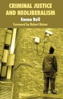 Criminal Justice and Neoliberalism - Bell, Emma