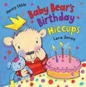 Baby Bear's Birthday Hiccups! - Little, Penny