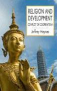 Religion and Development: Conflict or Cooperation? - Haynes, Jeffrey