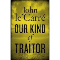 (le carre). our kind of traitor (fiction)
