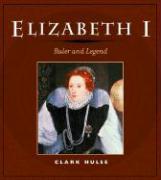 Elizabeth I: Ruler and Legend - Hulse, Clark