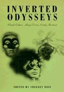 Inverted Odysseys: Claude Cahun, Maya Deren, Cindy Sherman (The MIT Press)