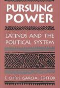 Pursuing Power: Latinos & the Political System