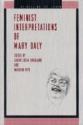 Feminist Interpretations of Mary Daly Sarah Lucia Hoagland Editor