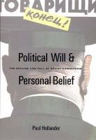 Political Will and Personal Belief: The Decline and Fall of Soviet Communism - Hollander, Paul