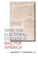 Why the Electoral College Is Bad for America - Edwards, George C. , III
