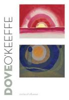 Dove/O'Keeffe: Circles of Influence (Sterling & Francine Clark Art Institute) (Clark Art Institute Series (YUP))