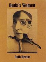 Dada's Women Ruth Hemus Author