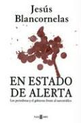En Estado de Alerta: Periodistas y Gobierno Frente Al Narcotrafico - Blancornelas, Jesus