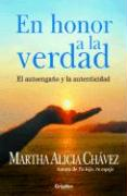 En Honor a la Verdad: El Autoengano y la Autenticidad - Chavez, Martha Alicia