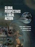 Global Perspectives for Local Action: Using Timss to Improve U.S. Mathematics and Science Education - National Research Council; Committee on Science Education K-12 and