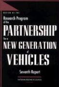 Review of the Research Program of the Partnership for a New Generation of Vehicles: Seventh Report - National Academy Press; National Research Council