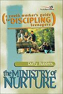 Ministry of Nurture: A Youth Worker's Guide to Discipling Teenagers - Robbins, Duffy