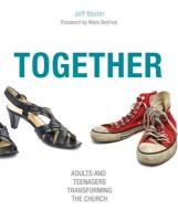Together: Adults and Teenagers Transforming the Church - Baxter, Jeff