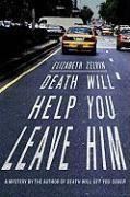 Death Will Help You Leave Him - Zelvin, Elizabeth