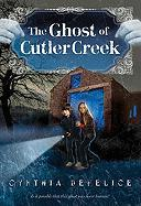 The Ghost of Cutler Creek - DeFelice, Cynthia C.