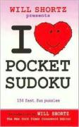 Will Shortz Presents I Love Pocket Sudoku: 150 Fast, Fun Puzzles