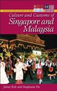 Culture and Customs of Singapore and Malaysia - Koh, Jaime; Ho, Stephanie