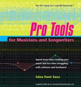 Pro Tools for Musicians and Songwriters - Fant-Saez, Gina