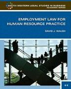 Employment Law for Human Resource Practice - Walsh, David J.