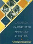 Choosing a Standards-Based Mathematics Curriculum - Goldsmith, Lynn T.; Mark, June; Kantrov, Ilene