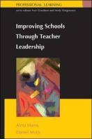 Improving Schools Through Teacher Leadership - Harris, Alma; Muijs, Daniel; Harris Alma