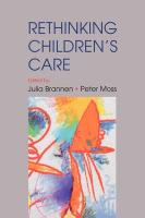 Re-Thinking Children's Care - Julia Brannen and Peter Moss; Brannen Julia; Moss Peter