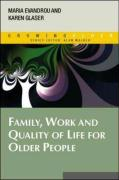 Family, Work and Quality of Life for Older People - Evandrou, Maria; Glaser, Karen; Evandrou Maria