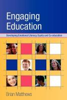 Engaging Education: Developing Emotional Literacy, Equity and Co-Education - Matthews, Brian