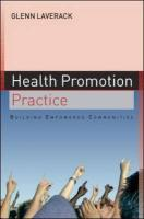 Health Promotion Practice: Building Empowered Communities - Laverack, Glen