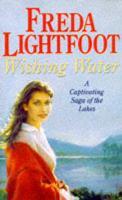 Wishing Water - Lightfoot, Freda