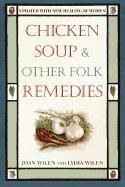 Chicken Soup & Other Folk Remedies - Wilen, Joan; Wilen, Lydia; Wilen, Lydia