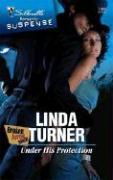 Under His Protection - Turner, Linda
