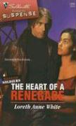 The Heart of a Renegade - White, Loreth Anne