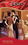 Boda Imprevista = Unexpected Wedding - Mann, Catherine