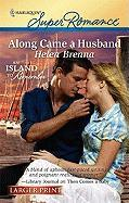 Along Came a Husband - Brenna, Helen