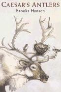 Caesar's Antlers - Hansen, Brooks