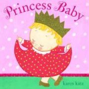 Princess Baby - Katz, Karen