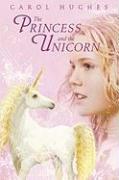 The Princess and the Unicorn - Hughes, Carol