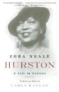 Zora Neale Hurston: A Life in Letters Carla Kaplan Ph.D. Author