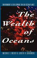 The Wealth of Oceans: Environment and Development on Our Ocean Planet - Weber, Michael L.