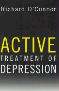 Active Treatment of Depression - O'Connor, Richard