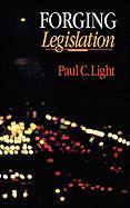 Forging Legislation - Light, Paul C.