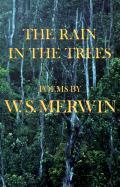 Rain in the Trees - Merwin, W. S.