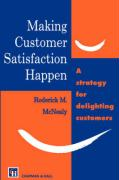 Making Customer Satisfaction Happen - McNealy, R. M.